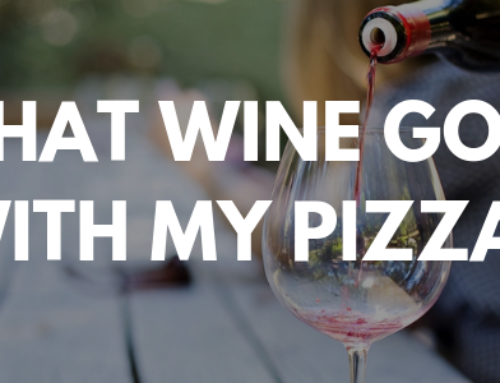 WHAT WINE GOES WITH MY PIZZA?